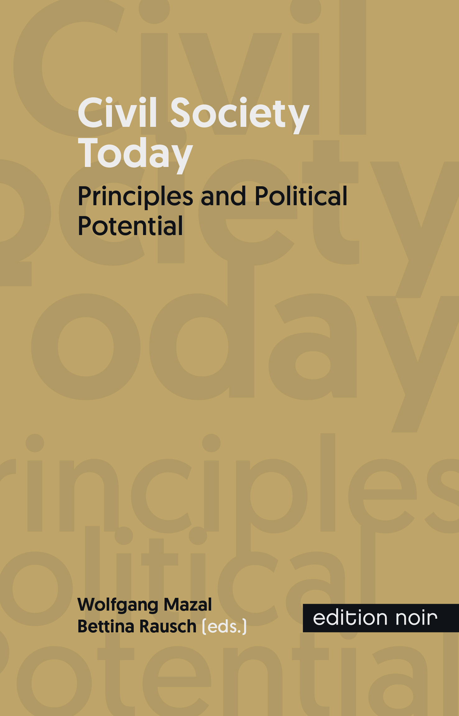 Civil Society Today. Principles and Political Potential
